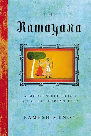 The Ramayana: A Modern Retelling of the Great Indian Epic – A Modern Rendering - Ramesh Menon