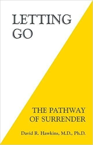 Letting Go: The Pathway of Surrender - David R. Hawkins