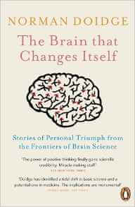 The Brain that Changes Itself - Norman Doidge